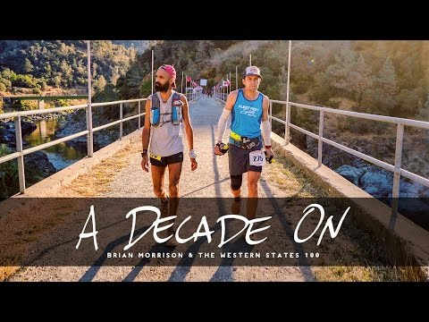 A DECADE ON  Brian Morrison and The Western States 100