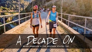 A DECADE ON - Brian Morrison and The Western States 100