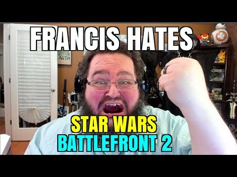 FRANCIS HATES LOOT BOXES IN BATTLEFRONT 2 - STAR WARS IS RUINED!