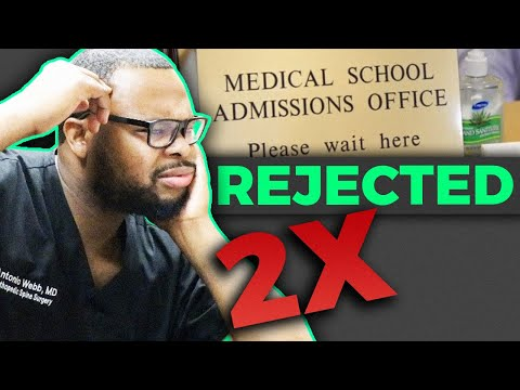 I was rejected from medical school twice. It was the best thing that happened to me.