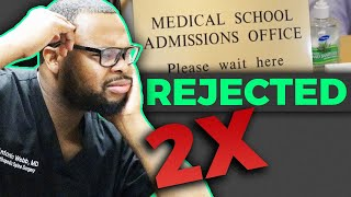 i was rejected from medical school twice it was the best thing that happened to me