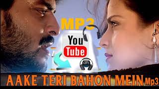 Aake Teri bahome audio MP3 song