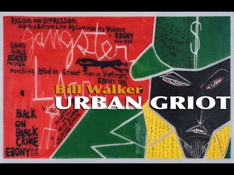 Bill Walker: URBAN GRIOT