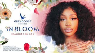 GREY GOOSE® Essences In Bloom   Imagined by SZA