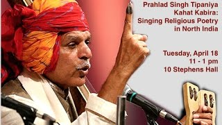 Prahlad Singh Tipaniya | Kahat Kabira: Singing Religious Poetry in North India