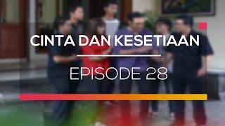 Cinta dan Kesetiaan - Episode 28