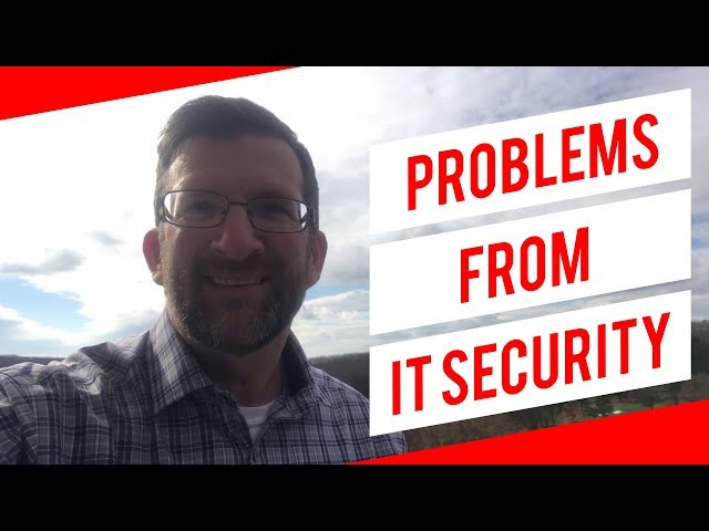 Tech Tip Tuesday | Problems from IT Security