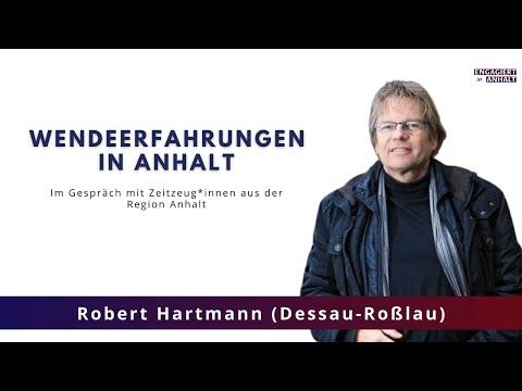 Wendeerfahrungen in Anhalt: Robert Hartmann (Dessau-Roßlau)