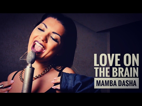 Rihanna - Love on the brain (cover by Mamba Dasha)