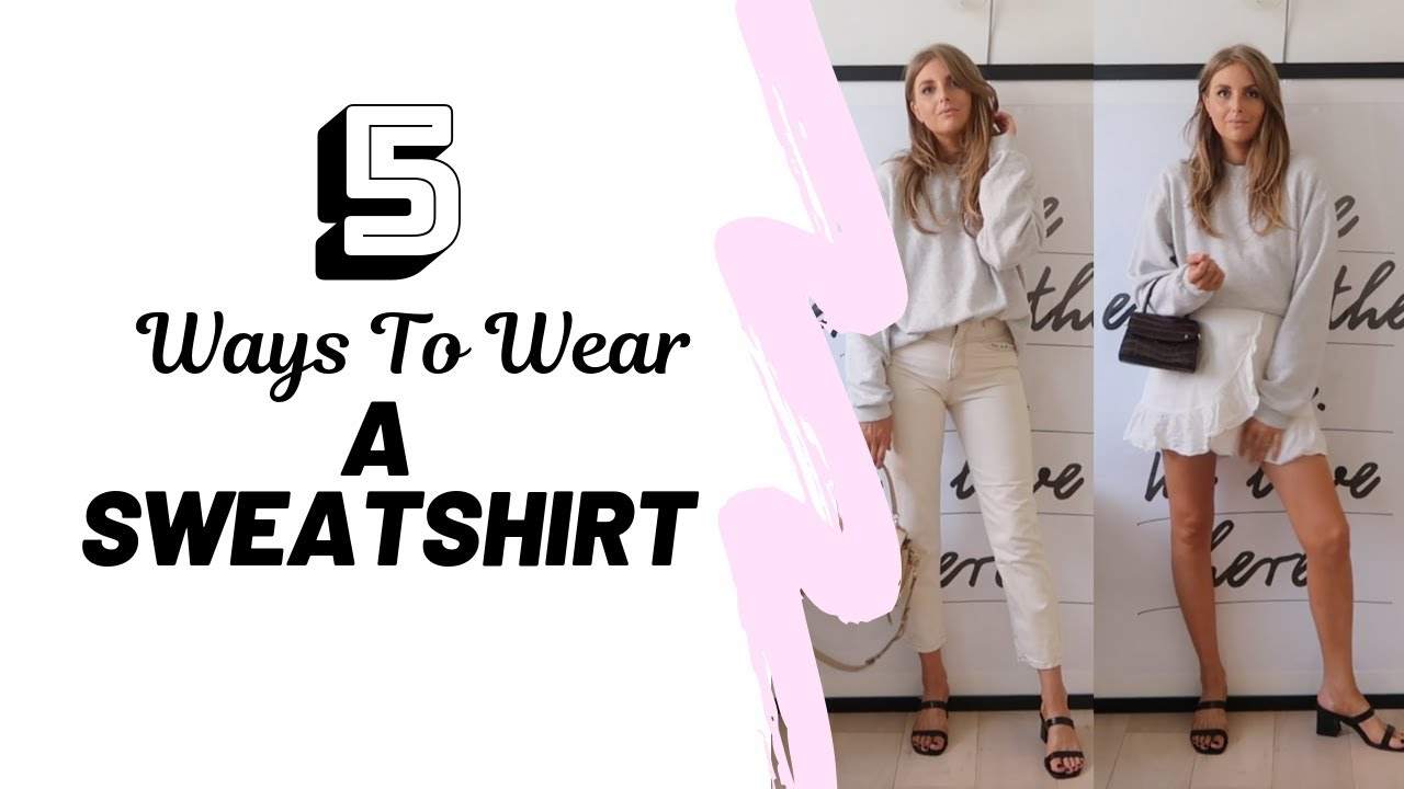 5 WAYS TO WEAR A SWEATSHIRT // Summer Lookbook // Sinead Crowe