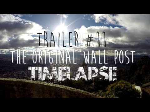 Trailer #11: The Original Wall Post [GoPro: 4K Timelapse of Bogotá]
