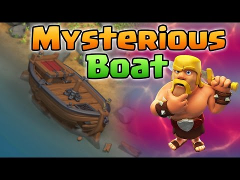 Mysterious Broken Boat has appeared on the Village   COC May Update 2017   Clash of Clans