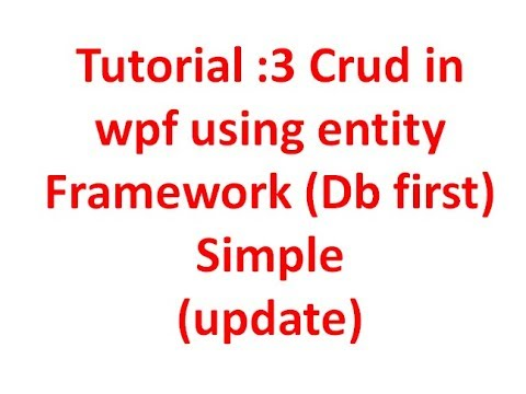 Tutorial :3 Crud in wpf using entity Framework Db first (update) Simple in  C#