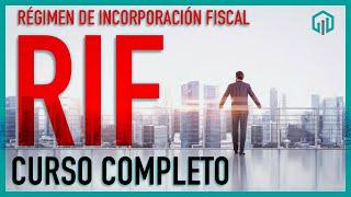 CURSO RÉGIMEN DE INCORPORACIÓN FISCAL 2020 RIF | TODO LO QUE DEBES SABER