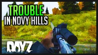 DAYZ .61 PvP - Trouble in Novy Hills!
