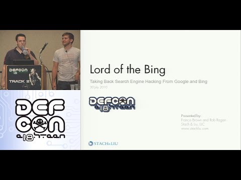 DEF CON 18 (2010) - Lord of the Bing - Search Engine Hacking - 30July2010