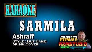 SARMILA || ASHRAFF || KARAOKE