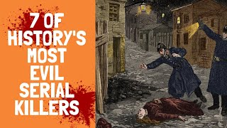 7 of Histories Most Evil Serial Killers
