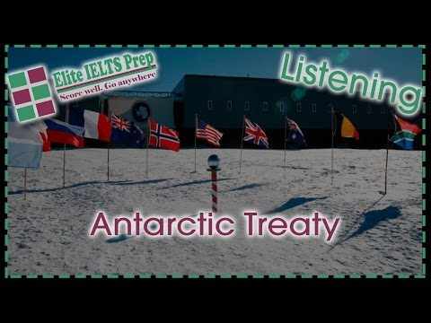 IELTS Practice Test – Elite IELTS Prep – Listening – C7T2 – Section 3 – Antarctic Treaty