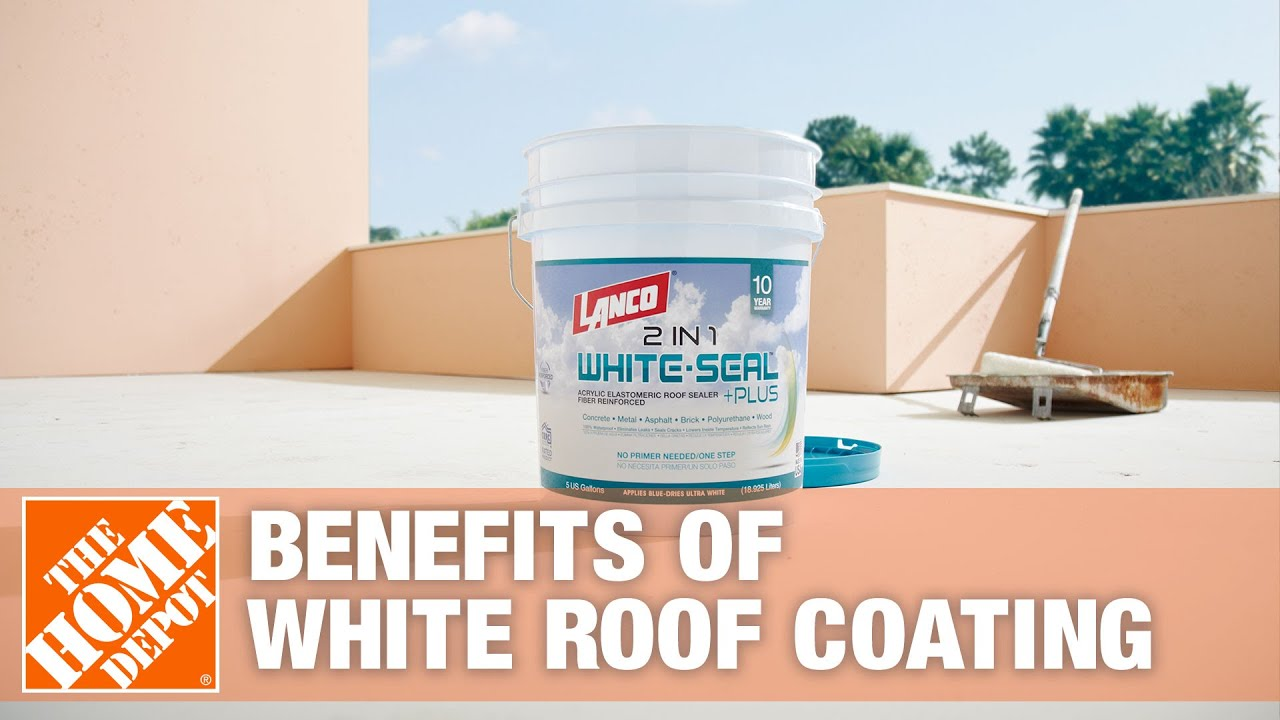 Benefits Of White Roof Coating The Home Depot Youtube