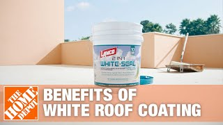 Benefits of White Roof Coating | The Home Depot