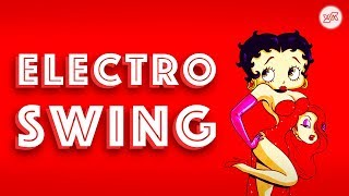 Best of ELECTRO SWING Mix – May 2018