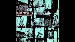 Raw Stylus - Pushing Against The Flow (7