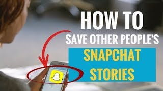 How to Save Other People's Snapchat Stories
