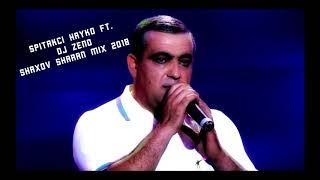 Download Spitakci Hayko ft. DJ ZENO - Shaxov Sharan Mix 2018 Mp3 and Videos