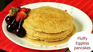 Eggless pancakes with wheat flour   Egg free pancakes recipe