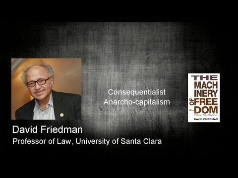 A Conversation With David Friedman - part 1: Chaos, Anarchy, Capitalism, and Anarcho-capitalism