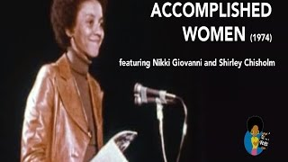 Accomplished Women  | feat Nikki Giovanni & Shirley Chisholm (1974)