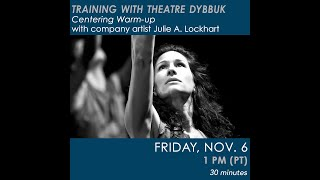 Centering Warm-up with company artist Julie A. Lockhart – TRAINING WITH THEATRE DYBBUK