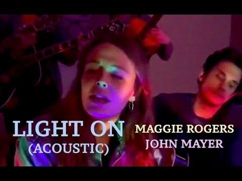 Maggie Rogers ft. John Mayer - Light On (Acoustic)