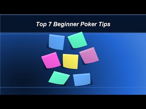 7 Beginner Poker Tips  - Avoid The Common Mistakes