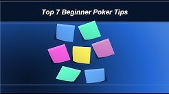 7 Beginner Poker Tips  - Avoid the Common Mistakes