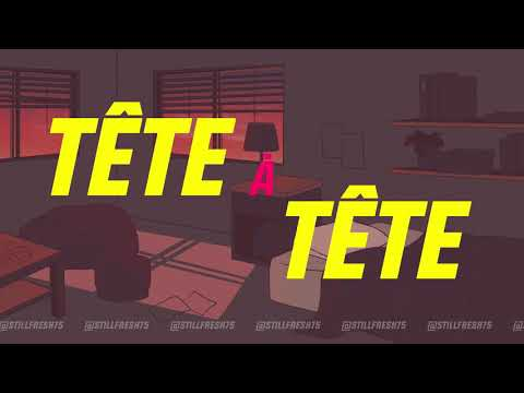 Youtube: Still Fresh – TÊTE À TÊTE (Vidéo lyrics)