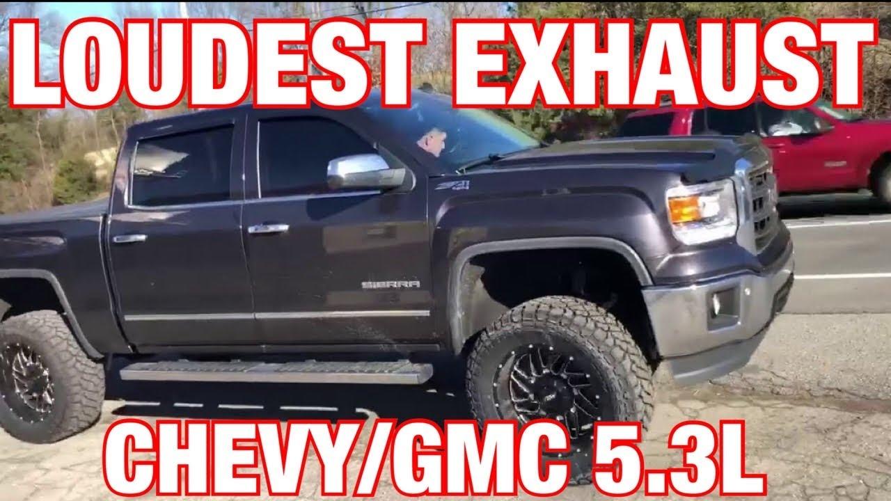 top 5 loudest exhaust set ups for gmc sierra chevy silverado 5 3l