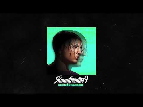 Skinnyfromthe9 - Back When I Was Broke (Official Audio)