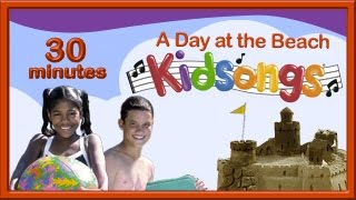 A Day at the Beach | The Kidsongs TV Show | the best songs for kids