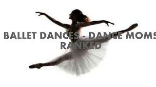 Dance Moms - Ballet Dances Ranked