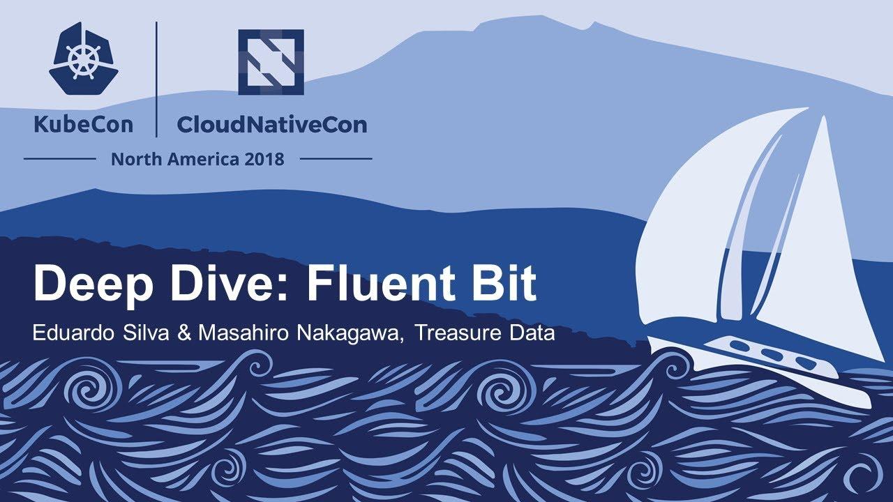 Deep Dive: Fluent Bit - Eduardo Silva & Masahiro Nakagawa, Treasure Data