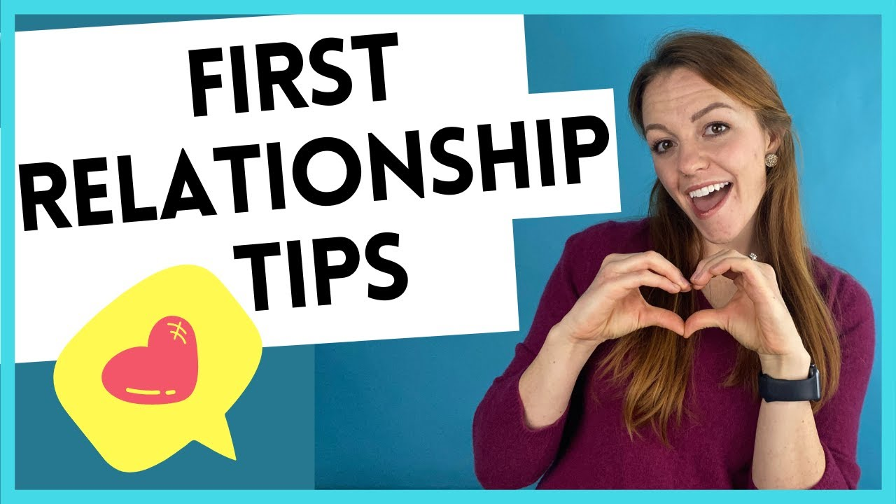 Dos and Don'ts of your first relationships