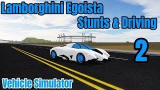 LAMBORGHINI EGOISTA STUNTS AND DRIVING 2 | VEHICLE SIMULATOR (ROBLOX)!
