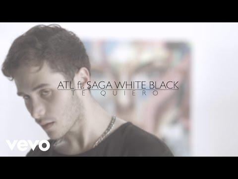 ATL - Te Quiero (Video Oficial) ft. Saga WhiteBlack