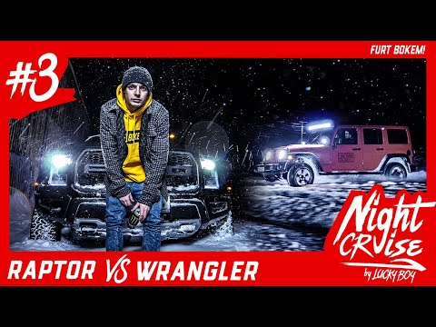 Lucky Boy -  NIGHT CRUISE #3 / RAPTOR Vs WRANGLER