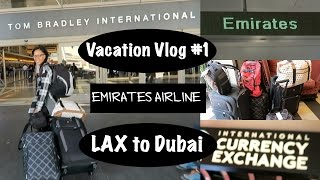 Vacation Vlog Part 1: Emirates Airline LAX to Dubai