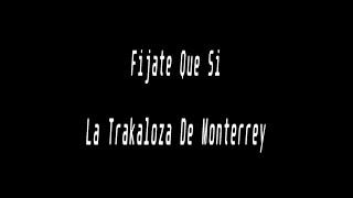 Karaoke-Fijate Que Si-Banda La Trakalosa De Monterrey.
