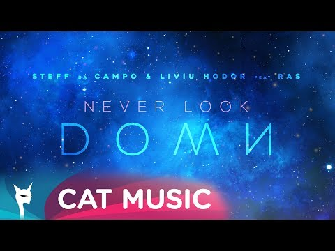 Steff da Campo & Liviu Hodor feat. RAS - Never Look Down (Official Video)