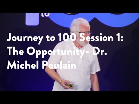 Journey to 100 Session 1: The Opportunity - Dr. Michel Poulain [Functional Forum]